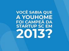 Você sabia que a YH foi campeã de Startup SC em 2013?